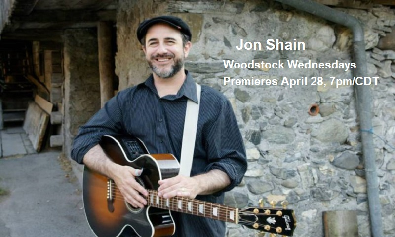 Jon Shain is a veteran singer-songwriter specializing in improvised piedmont blues with bluegrass, swing, and ragtime. Jon premieres April 28, 7pm/CDT for Woodstock Wednesdays. Check back here for your link to the show.